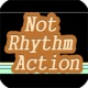 NotRhythmAction